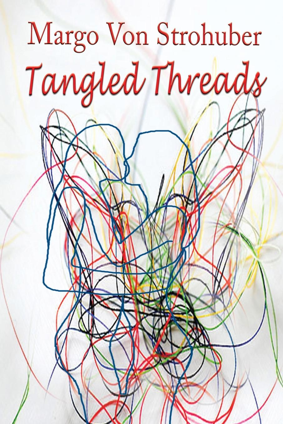 Margo Von Strohuber Tangled Threads julie hogan tangled sheets tangled lies