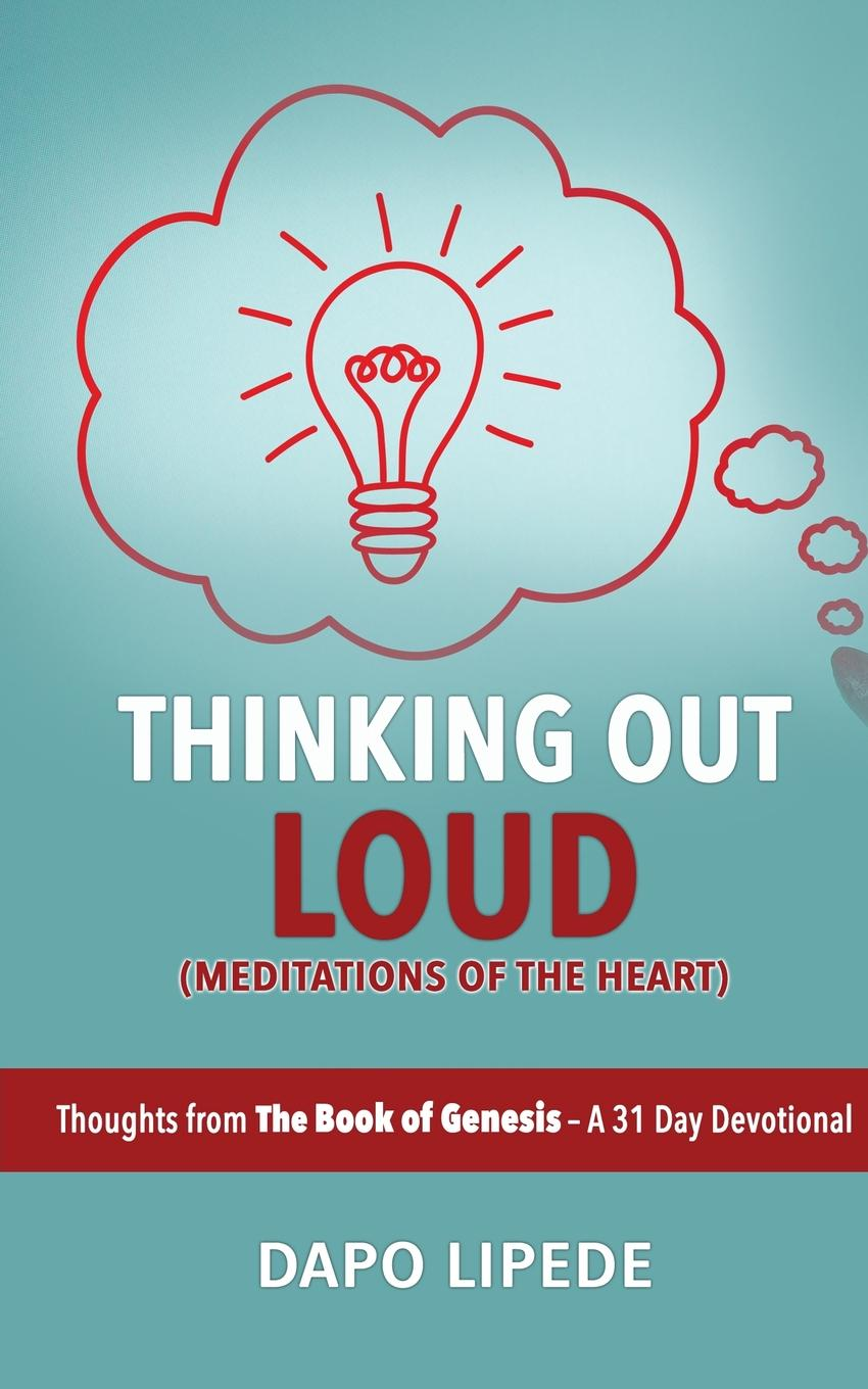 Dapo Lipede Thinking Out Loud. Thoughts from The Book Of Genesis - a 31-day devotional delinda n baker in search of truth 31 day devotional