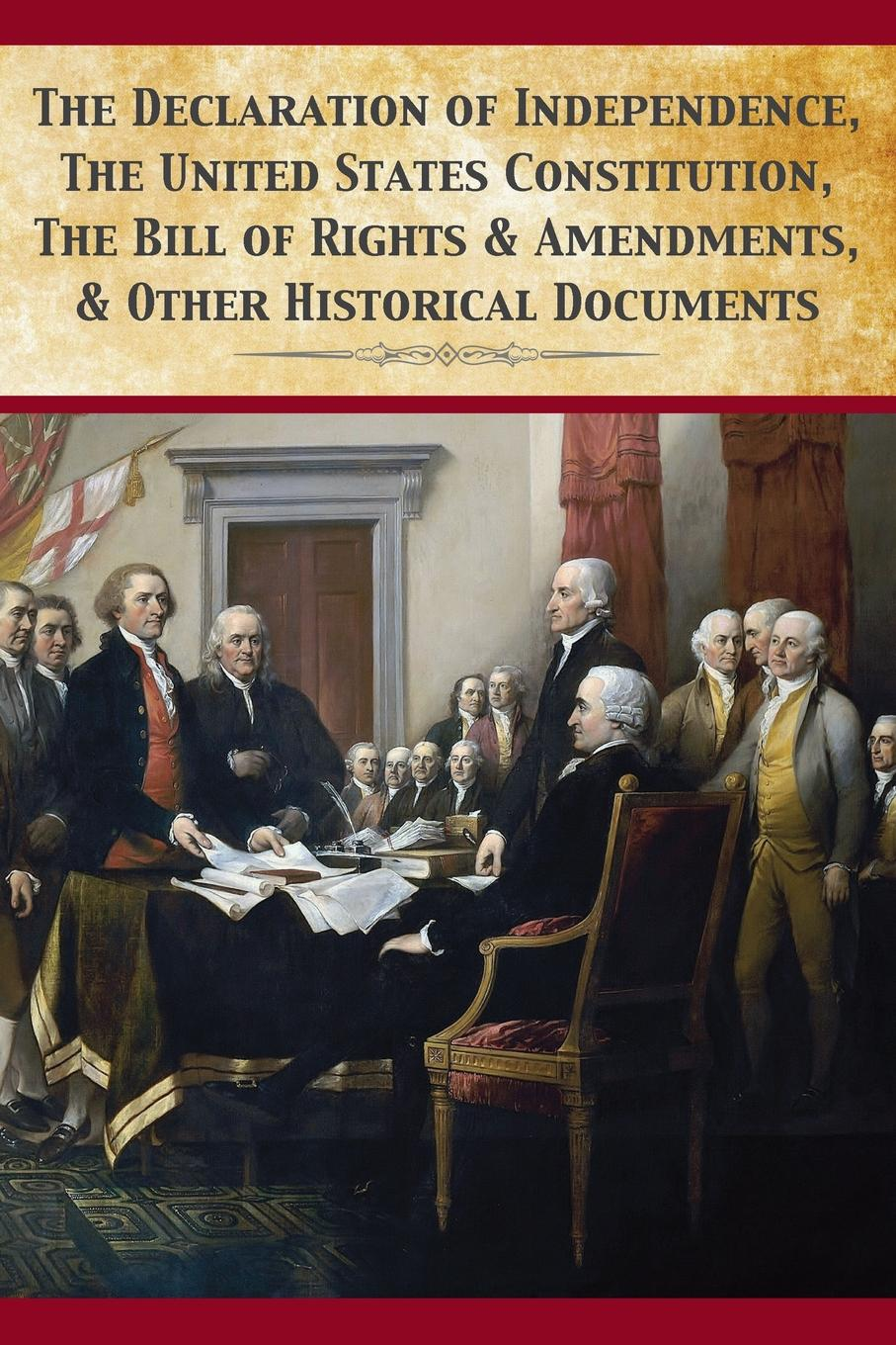 Фото - Founding Fathers The Declaration Of Independence, United States Constitution, Bill Of Rights . Amendments j m beck the constitution of the united states