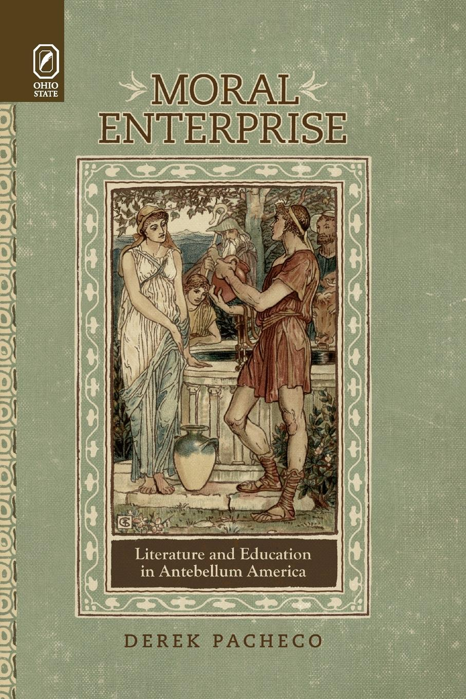 цена Derek Pacheco Moral Enterprise. Literature and Education in Antebellum America онлайн в 2017 году
