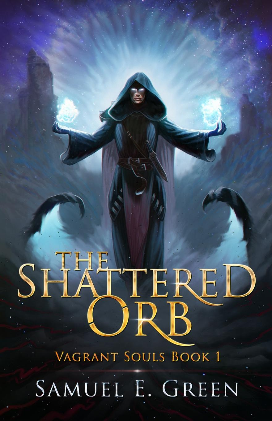 Samuel E. Green The Shattered Orb a norton wraiths of time