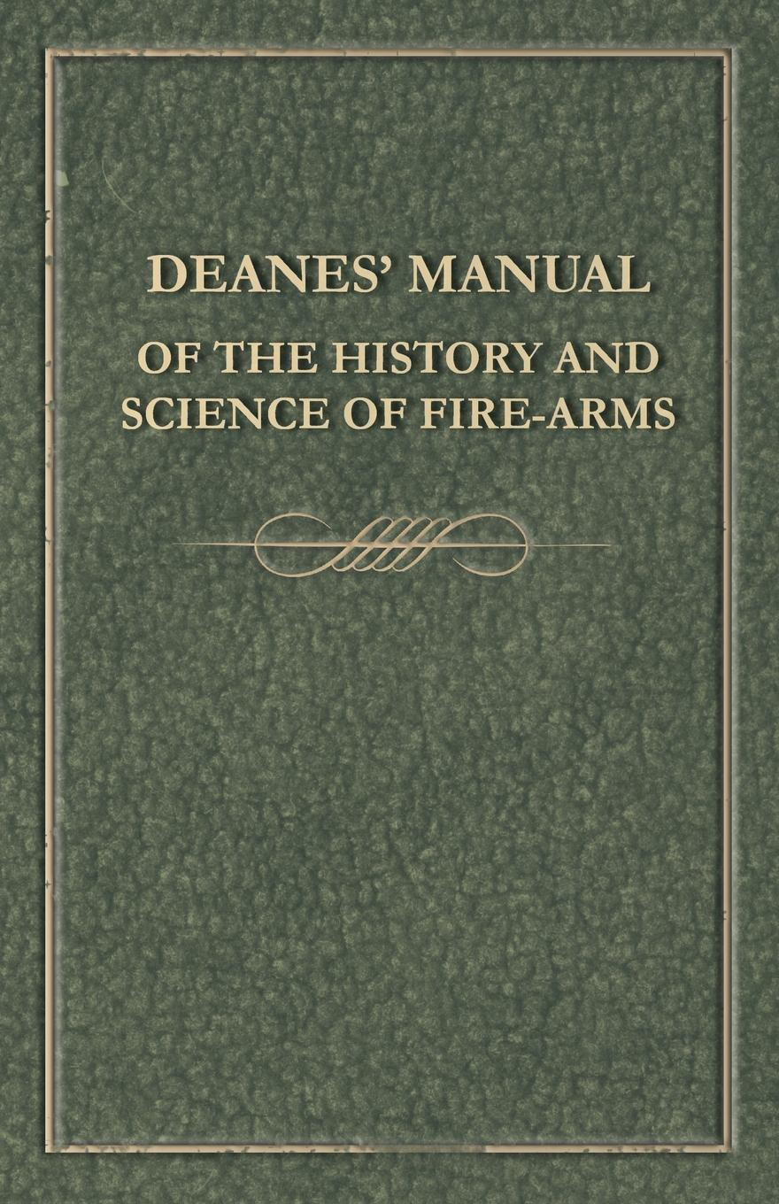Anon Deanes. Manual of the History and Science of Fire-Arms beverly bird in the line of fire