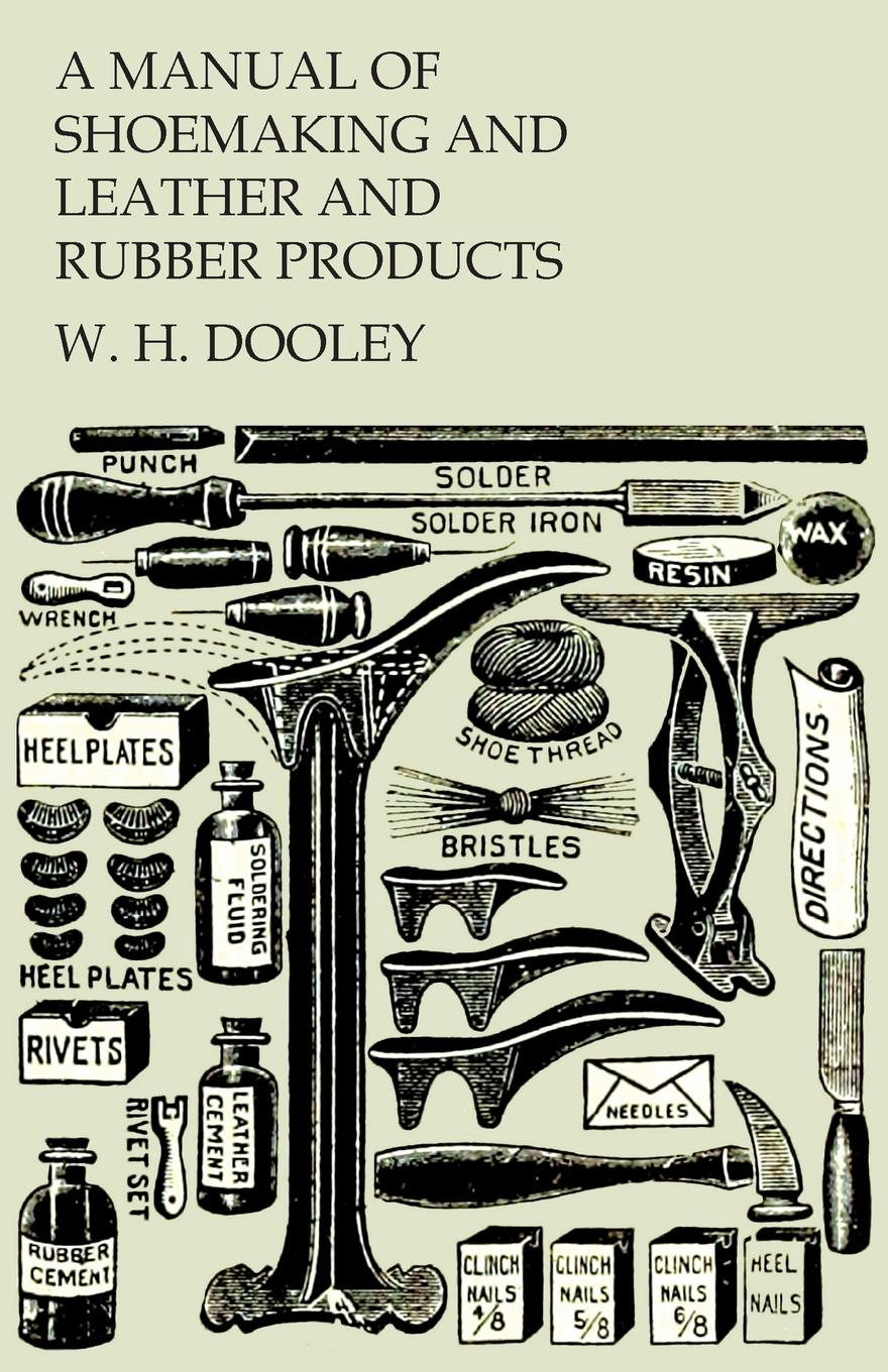 A Manual of Shoemaking and Leather and Rubber Products This is a vintage textbook on shoemaking originally designed...