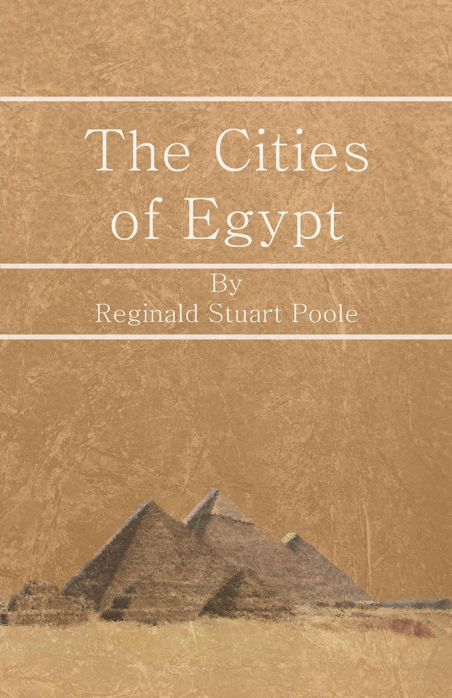 Reginald Stuart Poole The Cities of Egypt s lane poole a history of egypt vol 6 a history of egypt in the middle ages