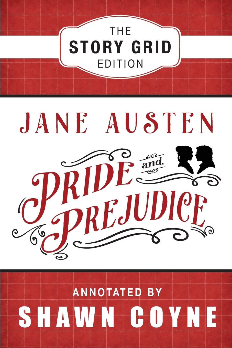 Jane Austen Pride and Prejudice. The Story Grid Edition