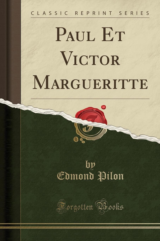 Фото - Edmond Pilon Paul Et Victor Margueritte (Classic Reprint) pilon
