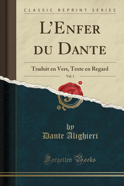 Dante Alighieri L.Enfer du Dante, Vol. 1. Traduit en Vers, Texte en Regard (Classic Reprint) the portable dante