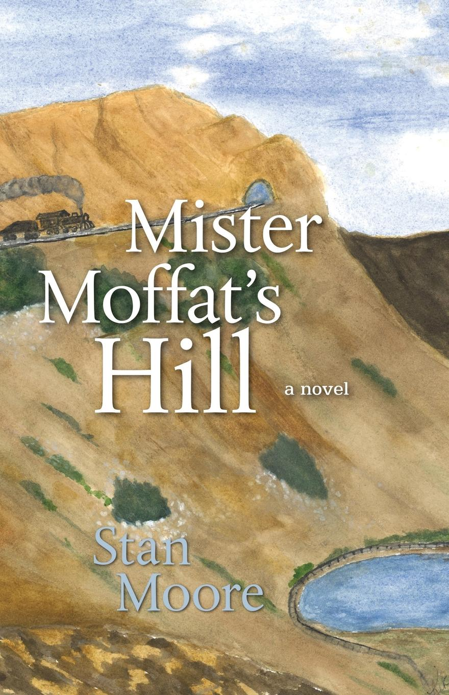 Stan Moore Mister Moffat.s Hill