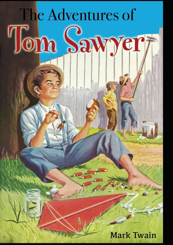 Mark Twain The Adventures of Tom Sawyer the adventures of tom sawyer