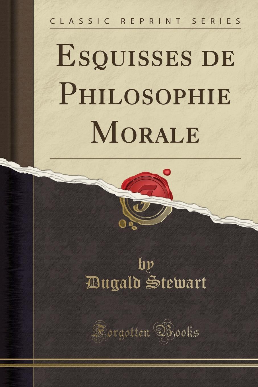 Esquisses de Philosophie Morale (Classic Reprint)