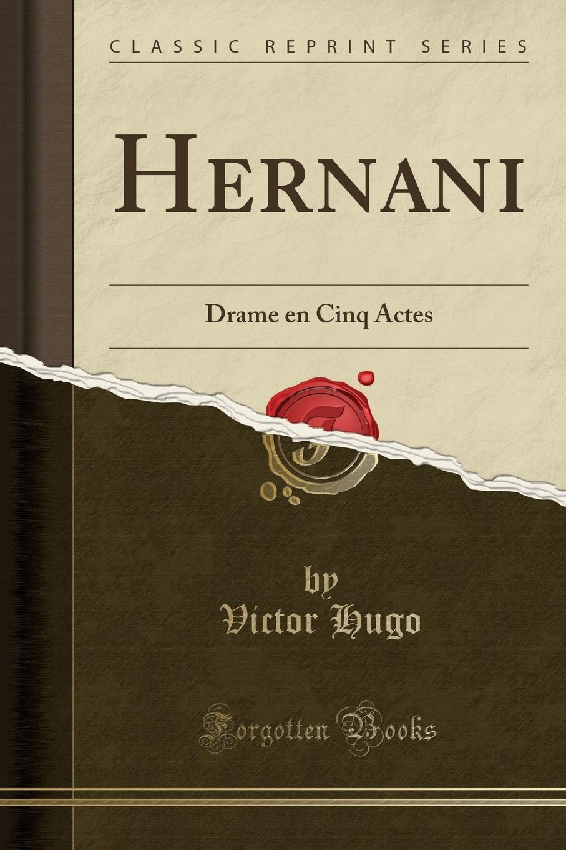 Victor Hugo Hernani. Drame en Cinq Actes (Classic Reprint) неваляшка art east кот 15 см