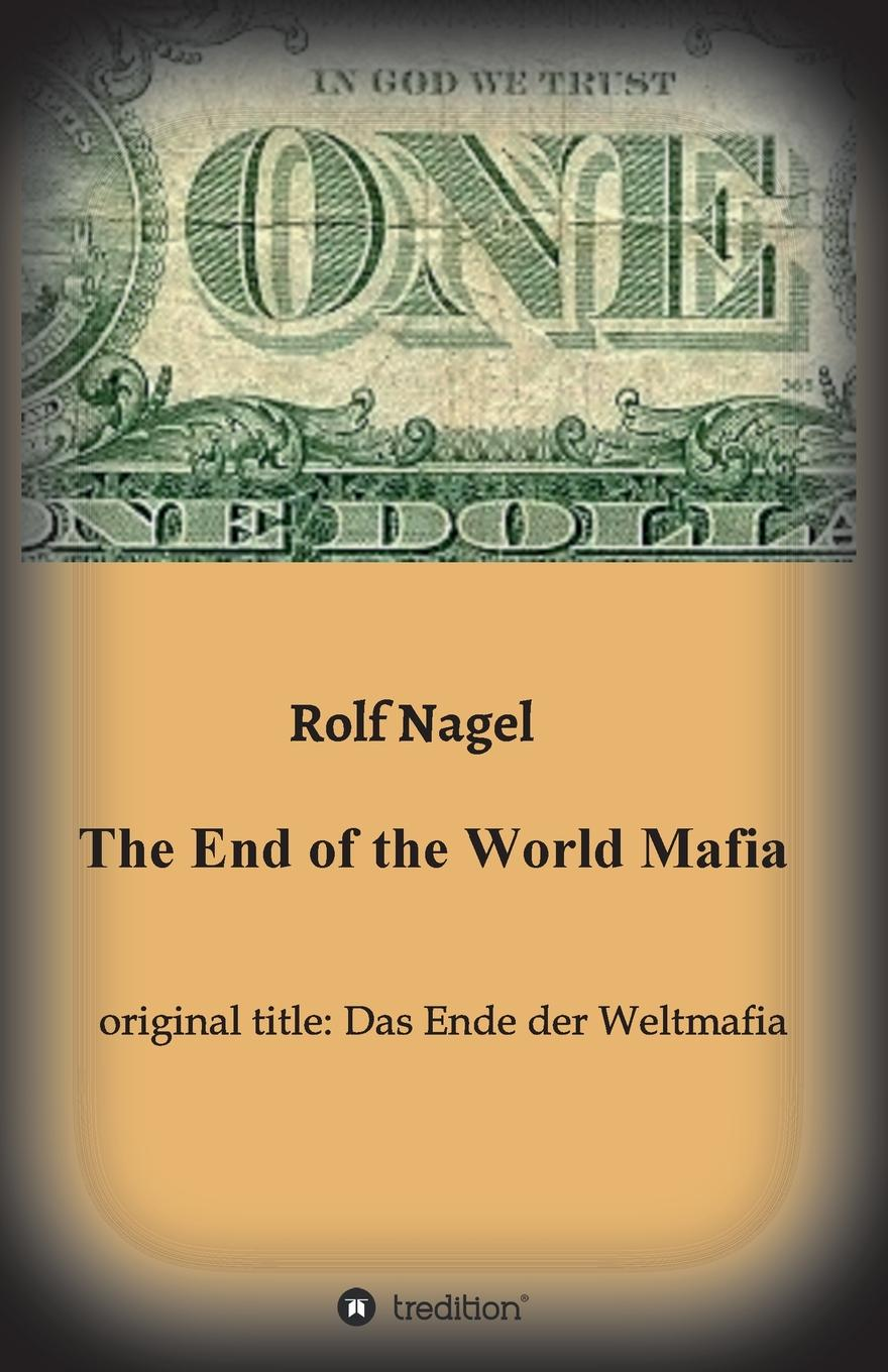 Rolf Nagel The End of the World Mafia journey to the end of the world