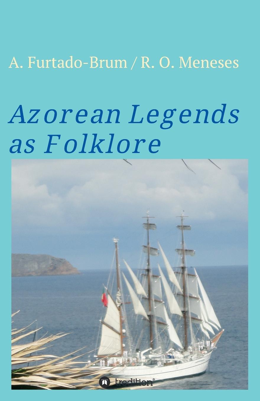 Regina Oberschelp de Meneses Azorean Legends as Folklore цена