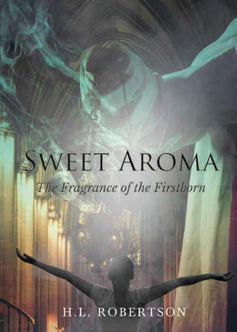 Sweet Aroma. The Fragrance of the Firstborn