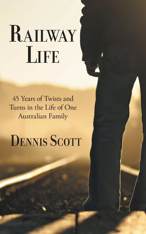 dennis scott Railway Life my place