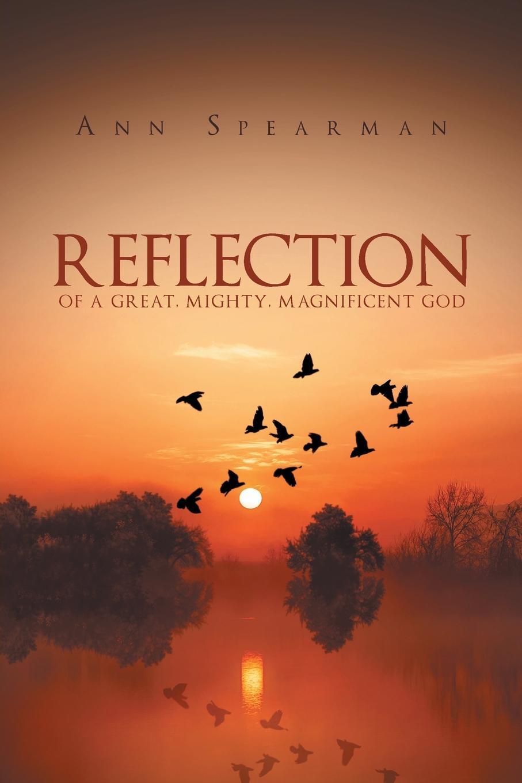 Ann Spearman Reflection of a Great, Mighty, Magnificent God недорго, оригинальная цена