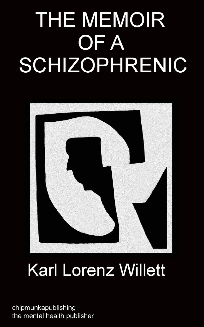 Karl Willett Memoir of a schizophrenic