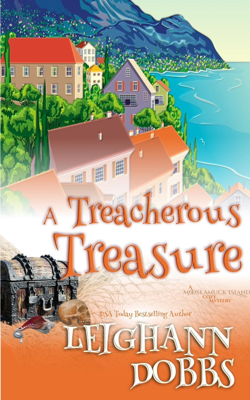 Leighann Dobbs A Treacherous Treasure murder being once done
