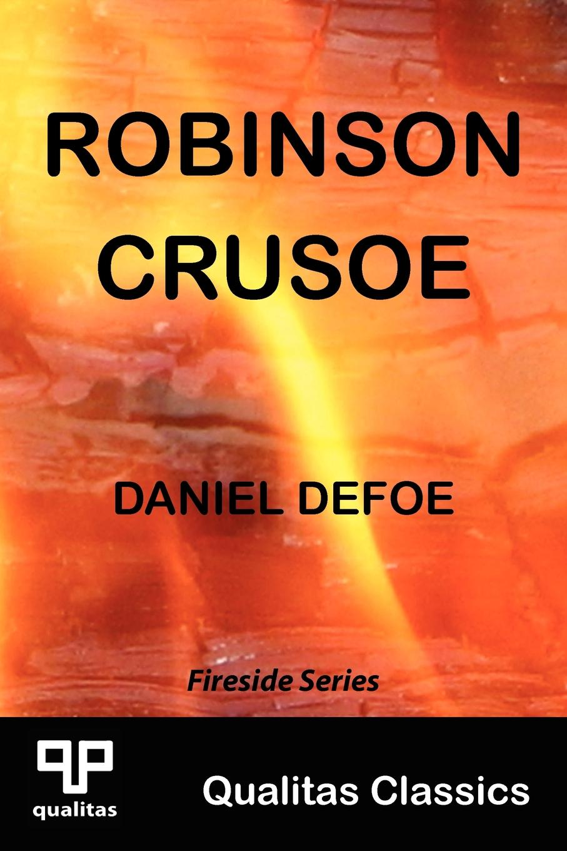 Daniel Defoe Robinson Crusoe (Qualitas Classics) john m leod voyage of his majesty s ship alceste along the coast of corea to the island of lewchew