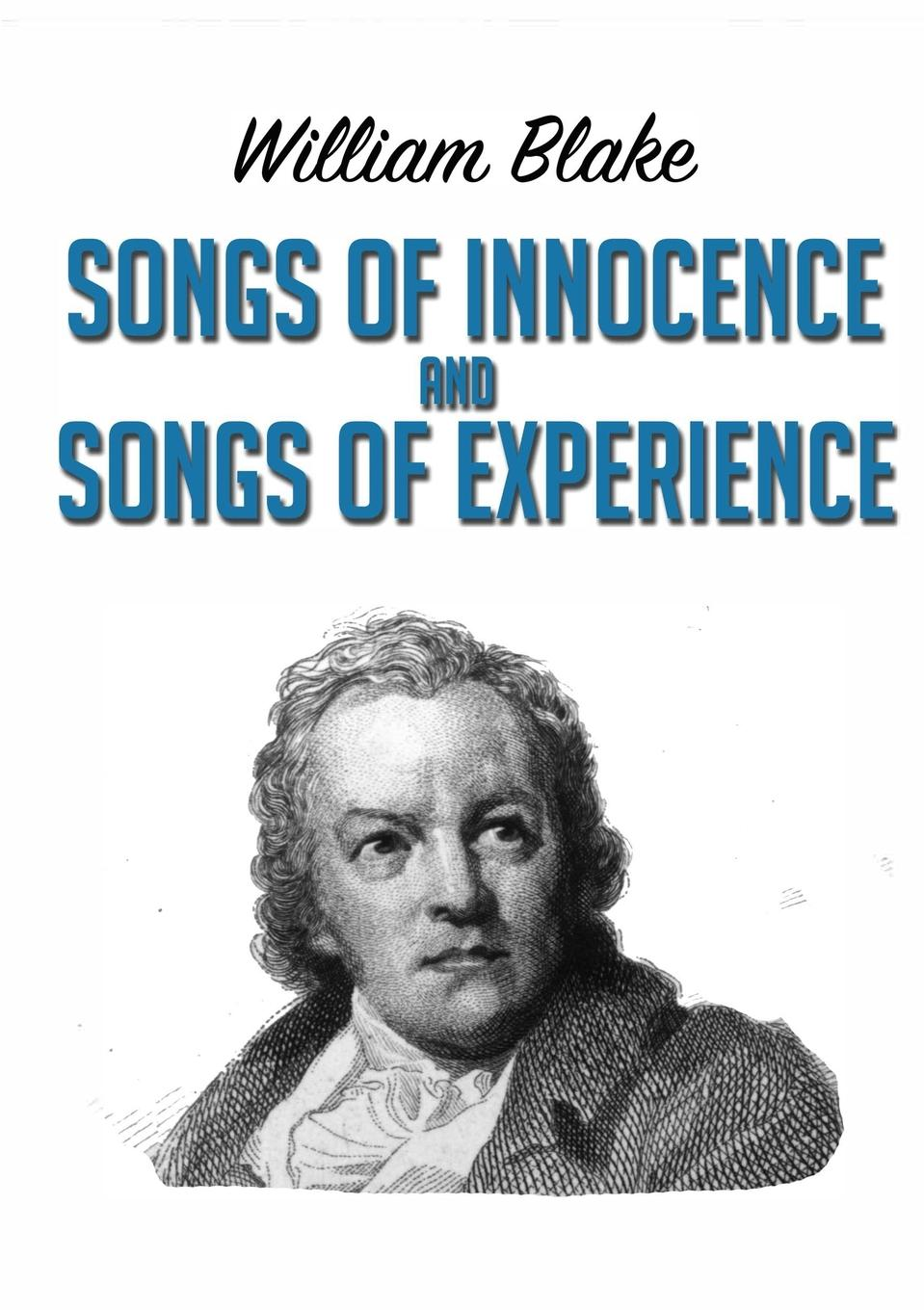 William Blake Songs of Innocence and Songs of Experience blythe gifford innocence unveiled