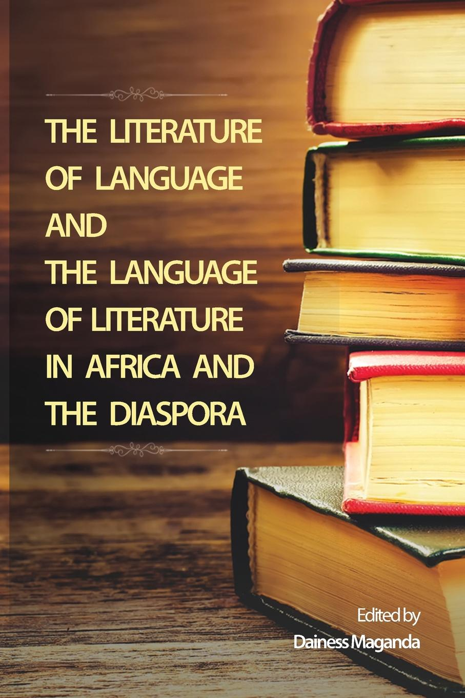 The Literature of Language and the Language of Literature in Africa and the Diaspora parmod kumar literature and marginality emerging perspectives in dalit literature