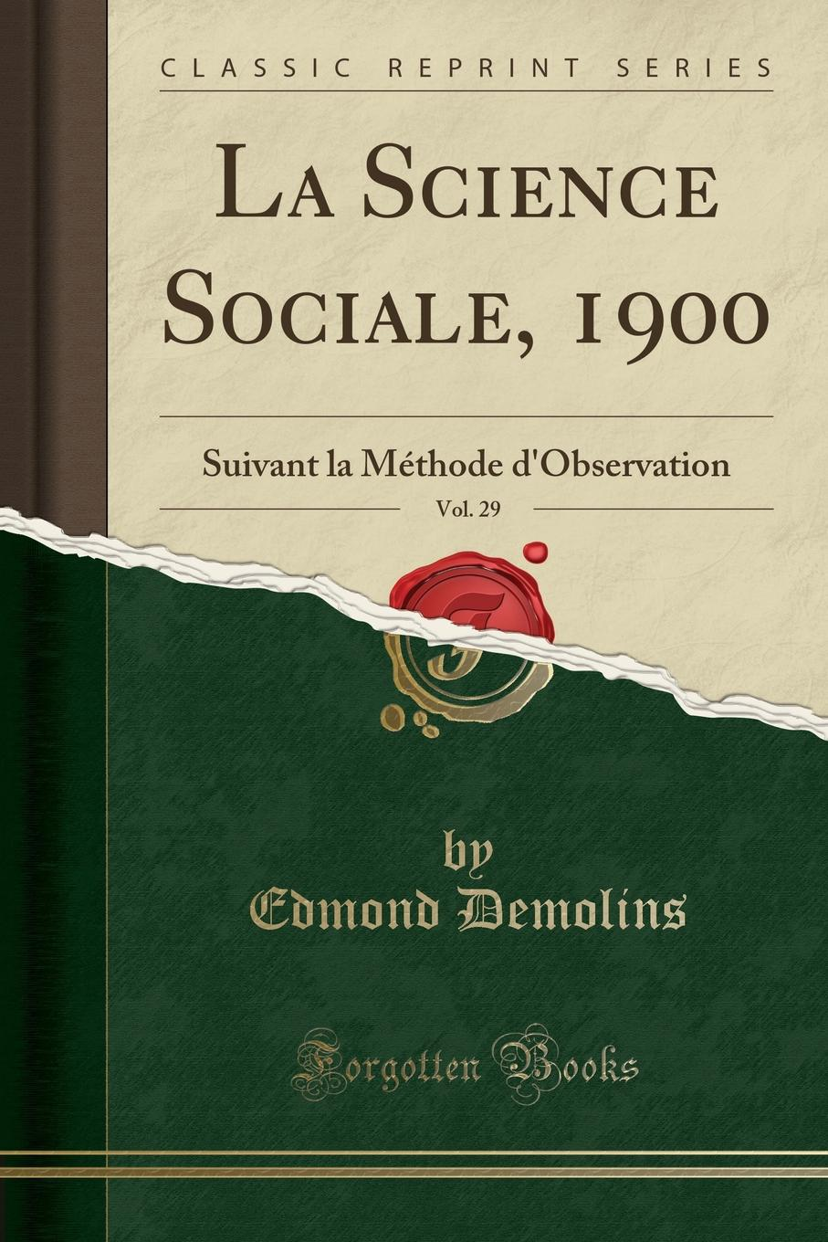 La Science Sociale, 1900, Vol. 29. Suivant la Methode d.Observation (Classic Reprint) Excerpt from La Science Sociale, 1900, Vol. 29: Suivant la MР?thode...