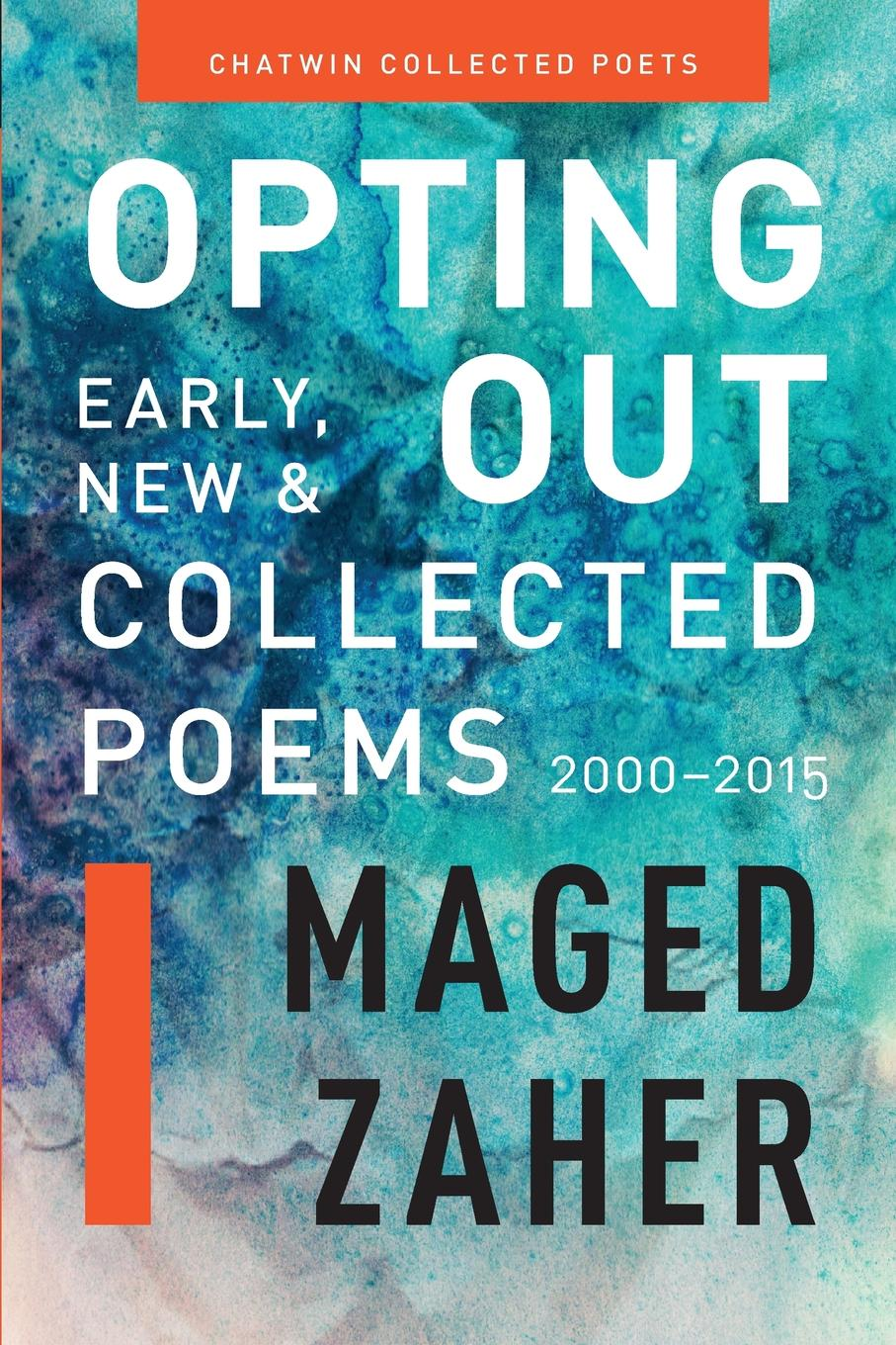 Maged Zaher Opting Out. Early, New, and Collected Poems 2000-2015 zaher radi a comparative pathophysiology and toxicology of cyclooxygenases