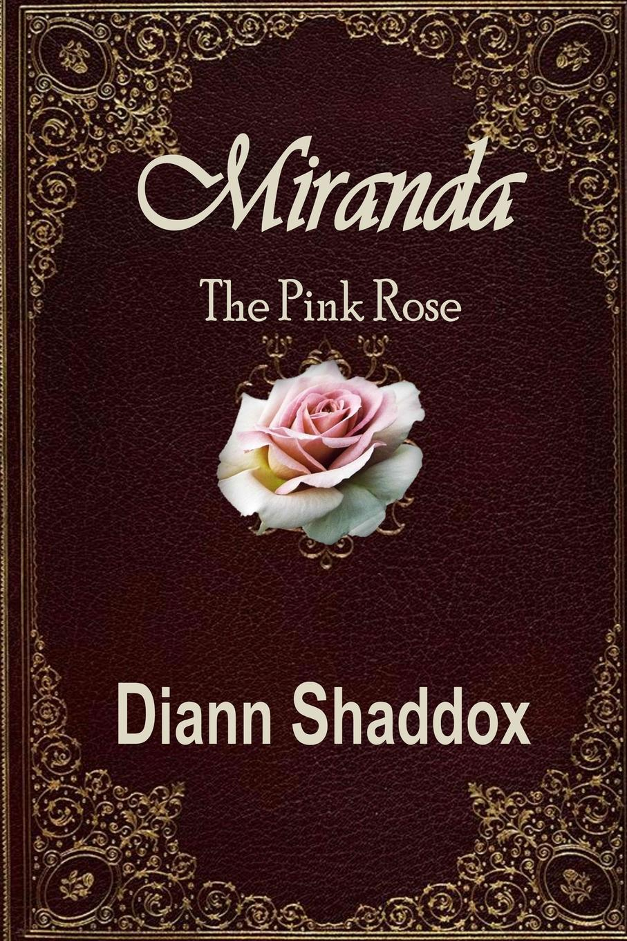 Diann Shaddox Miranda. The Pink Rose miranda lee a daughter s dilemma