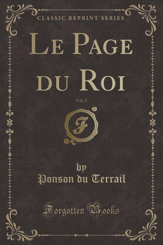 Le Page du Roi, Vol. 2 (Classic Reprint) Excerpt from Le Page du Roi, Vol. 2Paysans, on le sait forment...