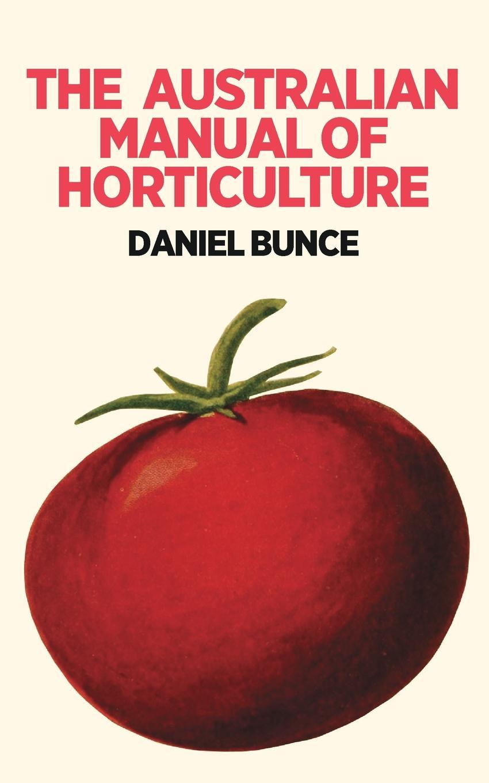 Daniel Bunce. The Australian Manual of Horticulture