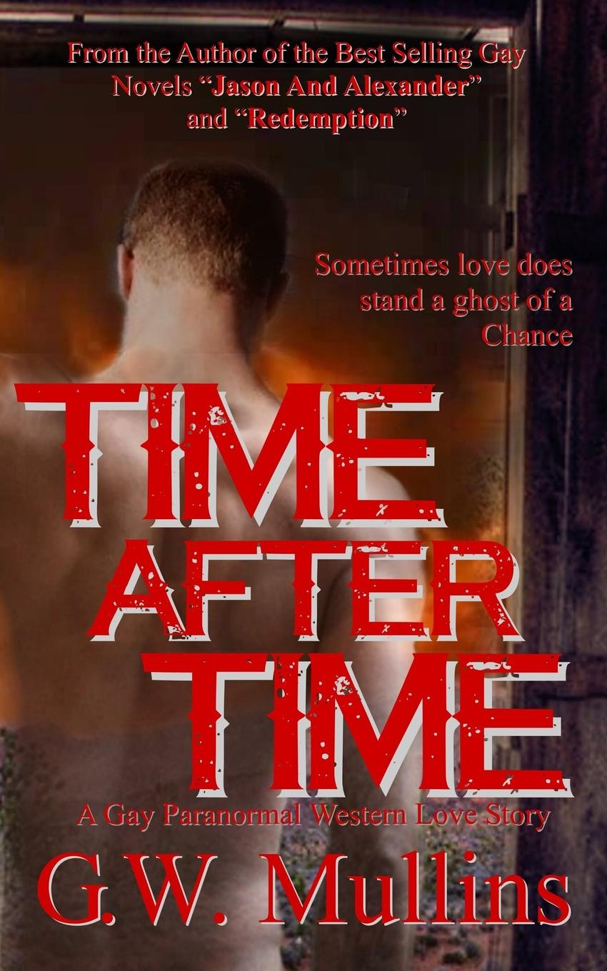 G.W. Mullins Time After Time A Gay Paranormal Western Love Story nap time story