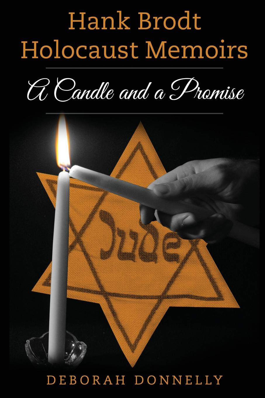 Deborah Donnelly Hank Brodt Holocaust Memoirs. A Candle and a Promise lipstadt d denial holocaust history on trial
