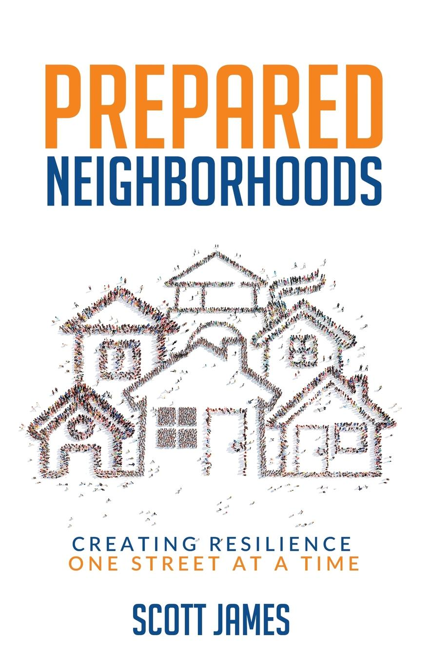 Scott James Prepared Neighborhoods. Creating Resilience One Street at a Time suzanne morse w smart communities how citizens and local leaders can use strategic thinking to build a brighter future