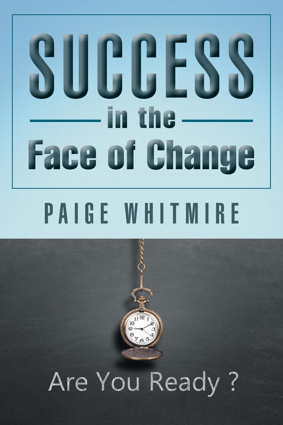 Success in the Face of Change Joe is a business unit leader faced with the ultimate challenge...