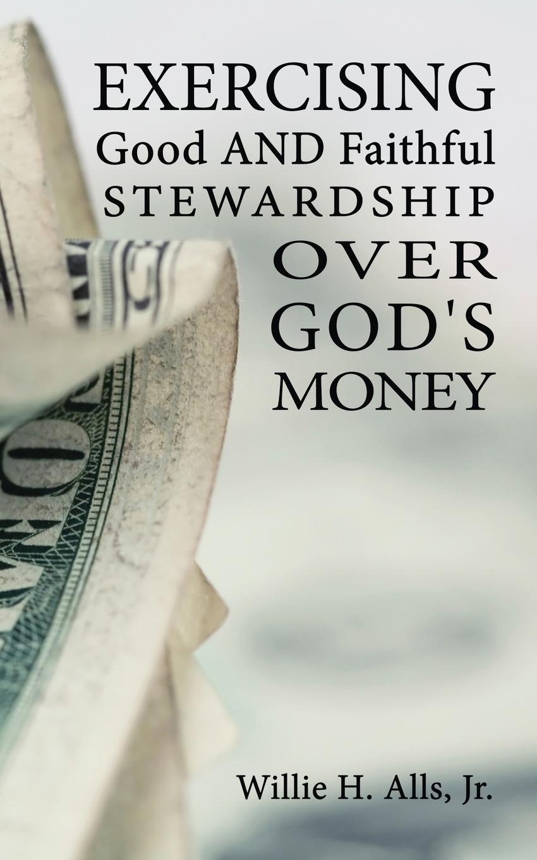 Willie H Alls Exercising Good and Faithful Stewardship Over God.s Money 4pcs lot xc95144 15pq100c xc95144 good quality hot sell free shipping buy it direct
