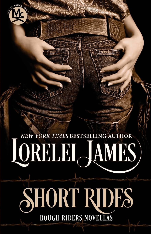 Lorelei James Short Rides a man rides through