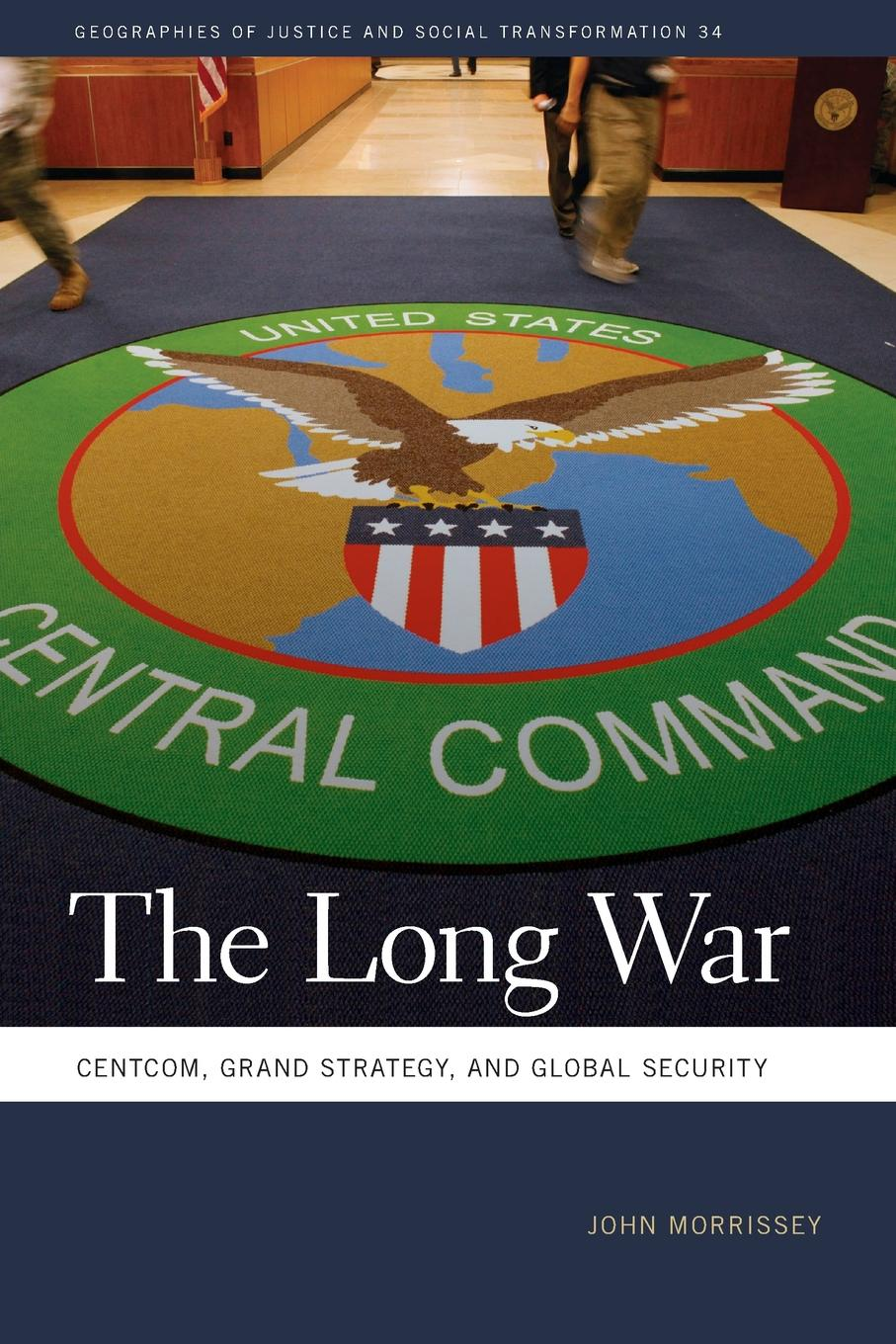 John Morrissey Long War. Centcom, Grand Strategy, and Global Security marin katusa the colder war how the global energy trade slipped from america s grasp