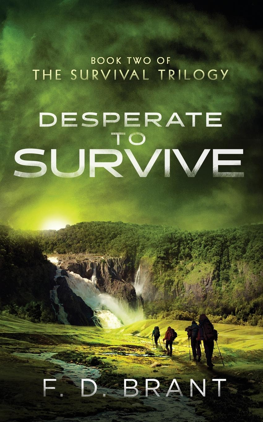 F. D. Brant Desperate to Survive. Book Two of the Survival Trilogy все цены