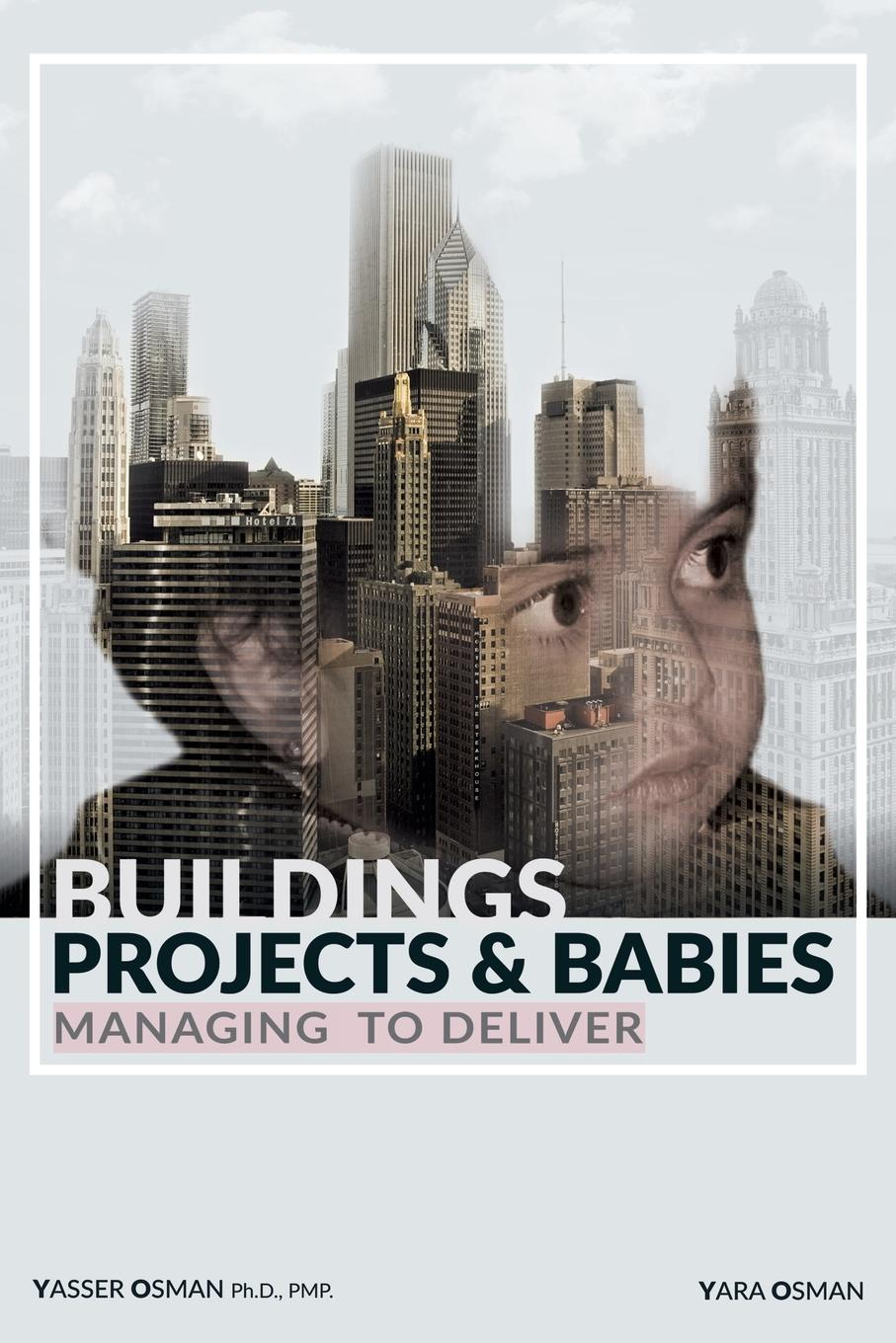 Buildings, Projects, and Babies Offering tips and strategies in this manual for project managers,...