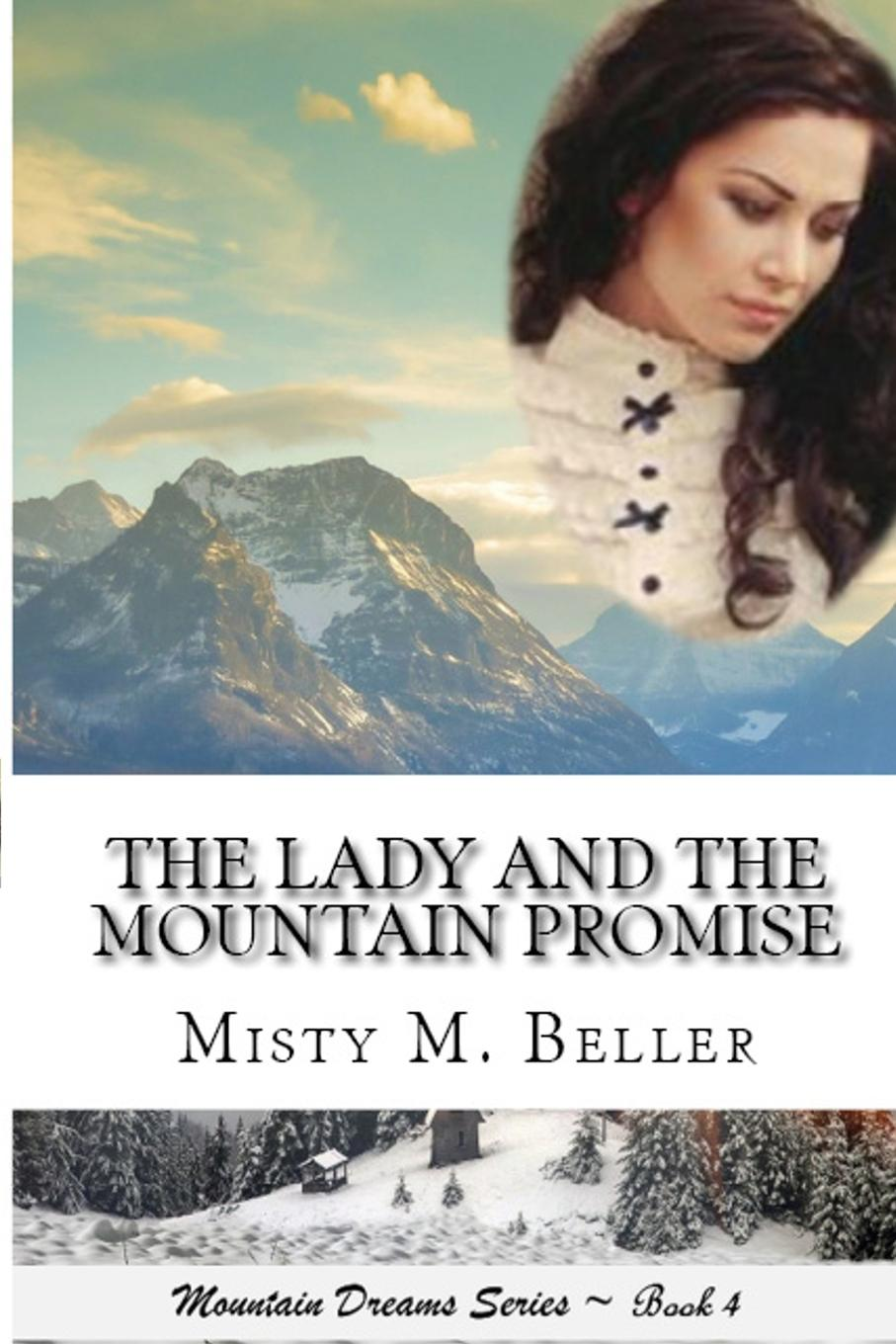 Misty M. Beller The Lady and the Mountain Promise