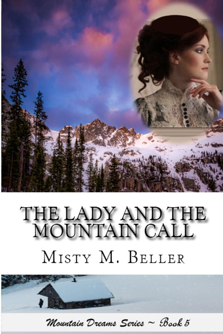 Misty M. Beller The Lady and the Mountain Call