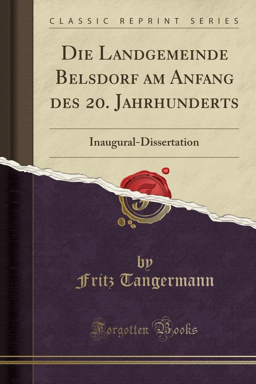Die Landgemeinde Belsdorf am Anfang des 20. Jahrhunderts. Inaugural-Dissertation (Classic Reprint)