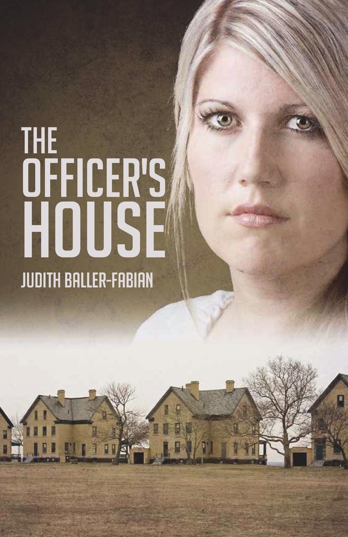 Judith Baller-Fabian The Officer.s House недорго, оригинальная цена