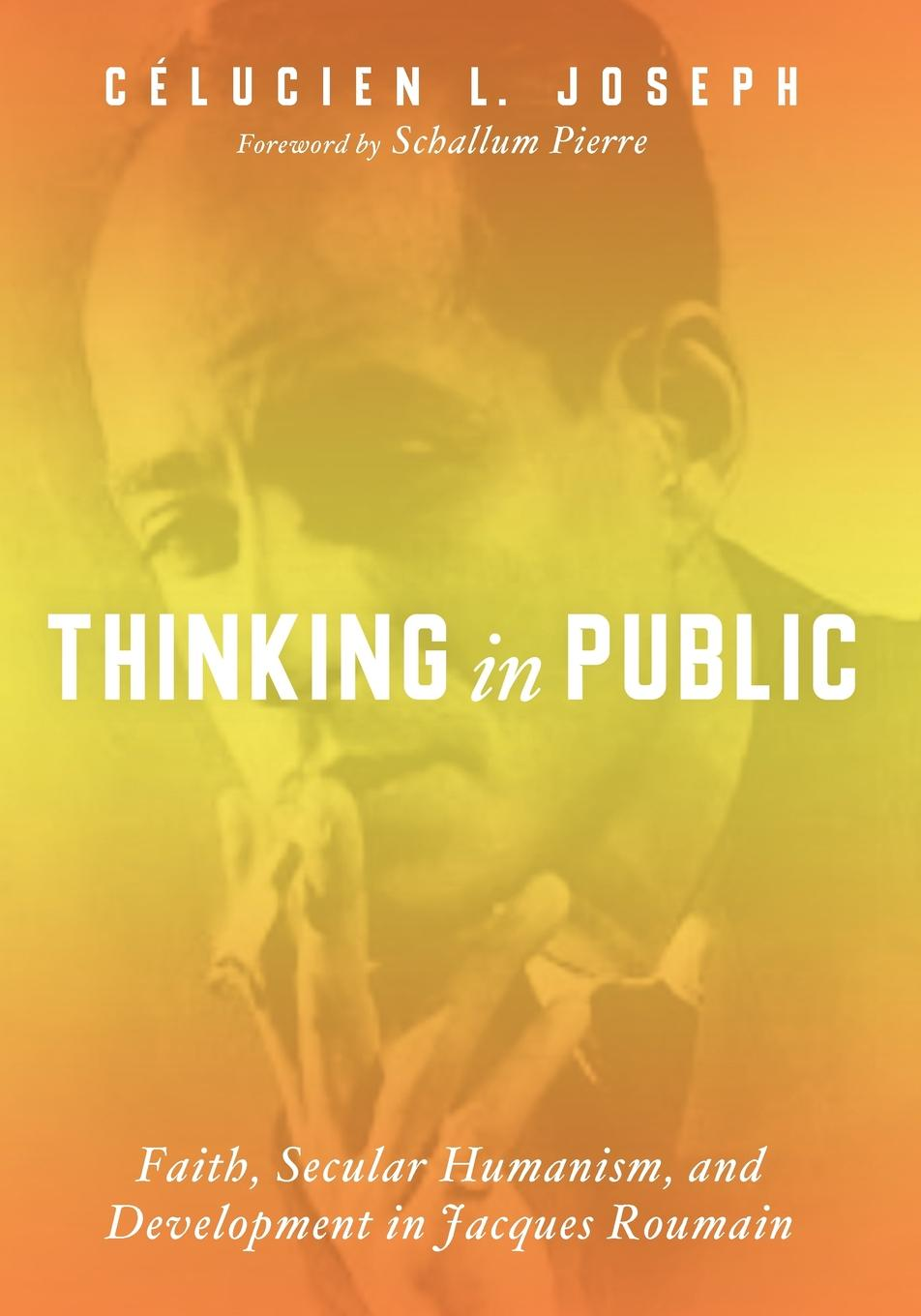 Celucien L. Joseph Thinking in Public jennifer barrett museums and the public sphere