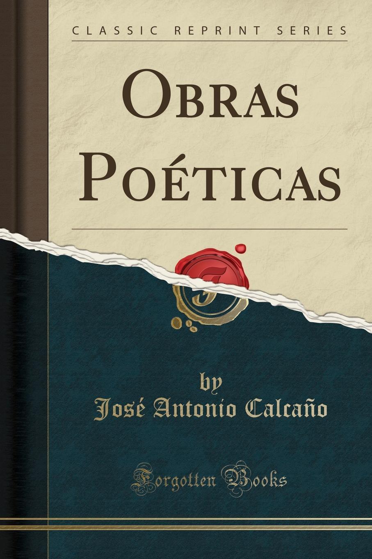 Obras Poeticas (Classic Reprint) Excerpt from Obras PoР?ticasLas pavorosas alas extendiendo, Anubla...