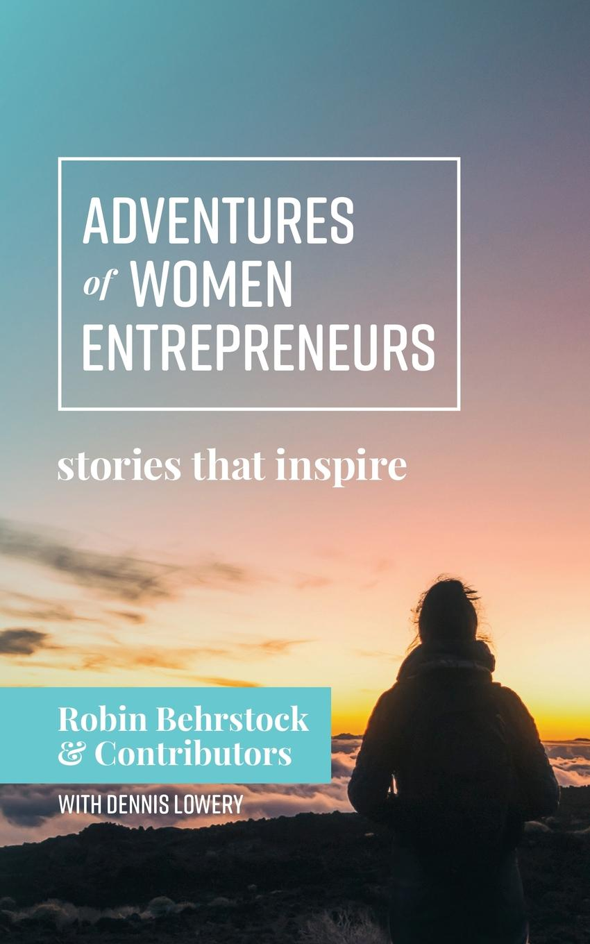 Adventures of Women Entrepreneurs. Stories That Inspire True Stories From Real Business WomenWe often read about famous...