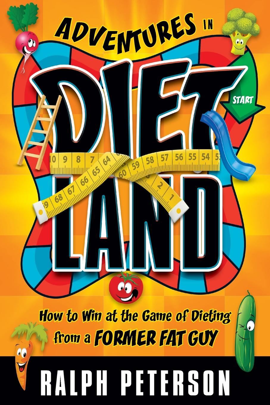 Ralph Peterson Adventures in Dietland. How to Win at the Game of Dieting from a Former Fat Guy стоимость
