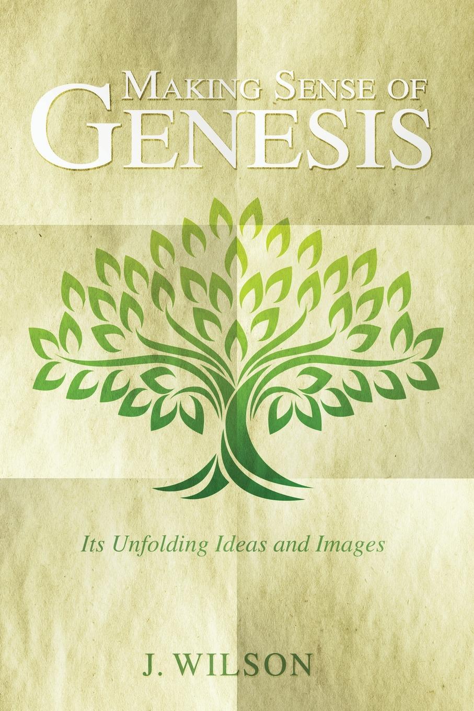 J. Wilson Making Sense of Genesis цена