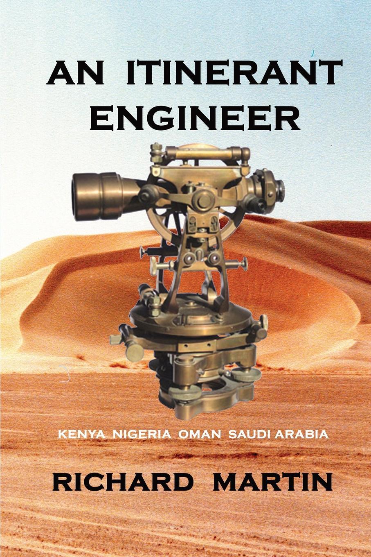 Richard Osborn Martin An Itinerant Engineer hansen karen civil engineer s handbook of professional practice