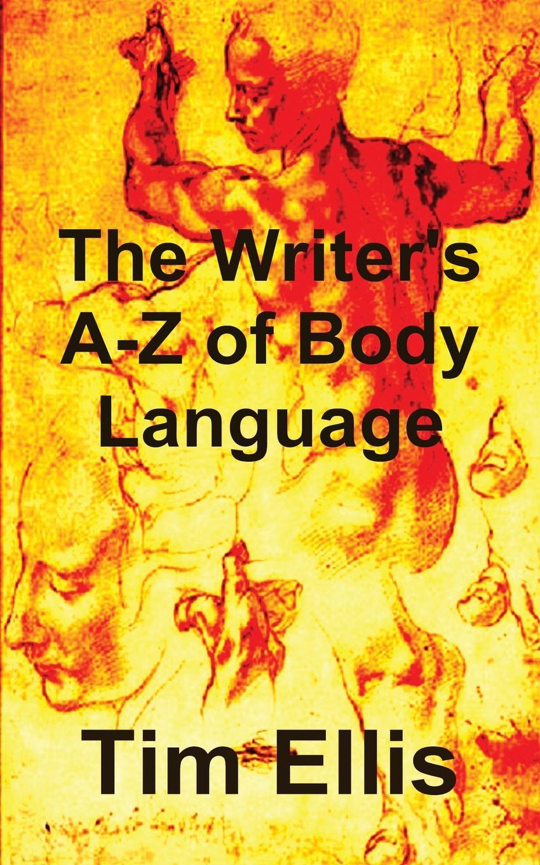 Tim Ellis The Writer.s A-Z of Body Language chaucer s language